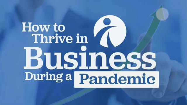 How to Thrive in Business During a Pandemic