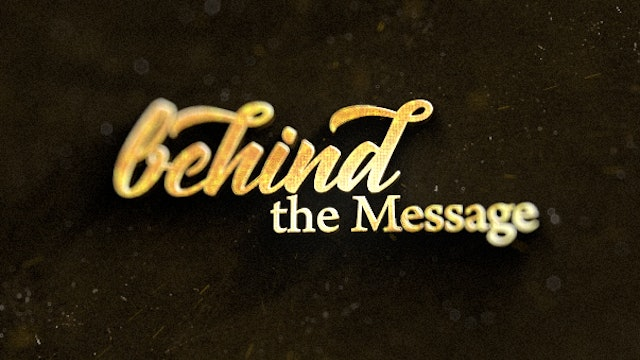 Behind the Message with Drs. Herbert & Marcia Bailey