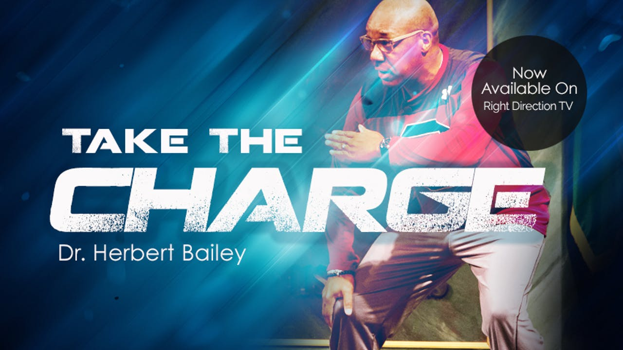 Take the Charge - Dr. Herbert Bailey
