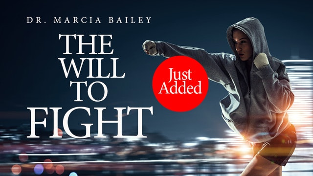 Dr. Marcia Bailey - The Will to Fight