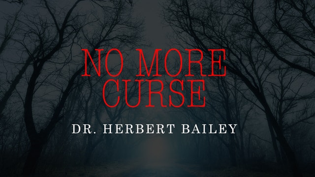 No More Curse - Dr. Herbert Bailey