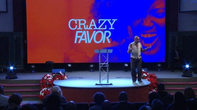 Crazy Favor Pt 3 | Bishop Herbert Bailey | 12.8.19