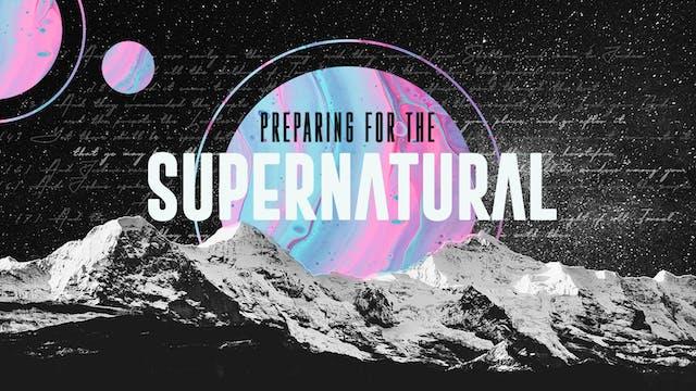Preparing for the Supernatural