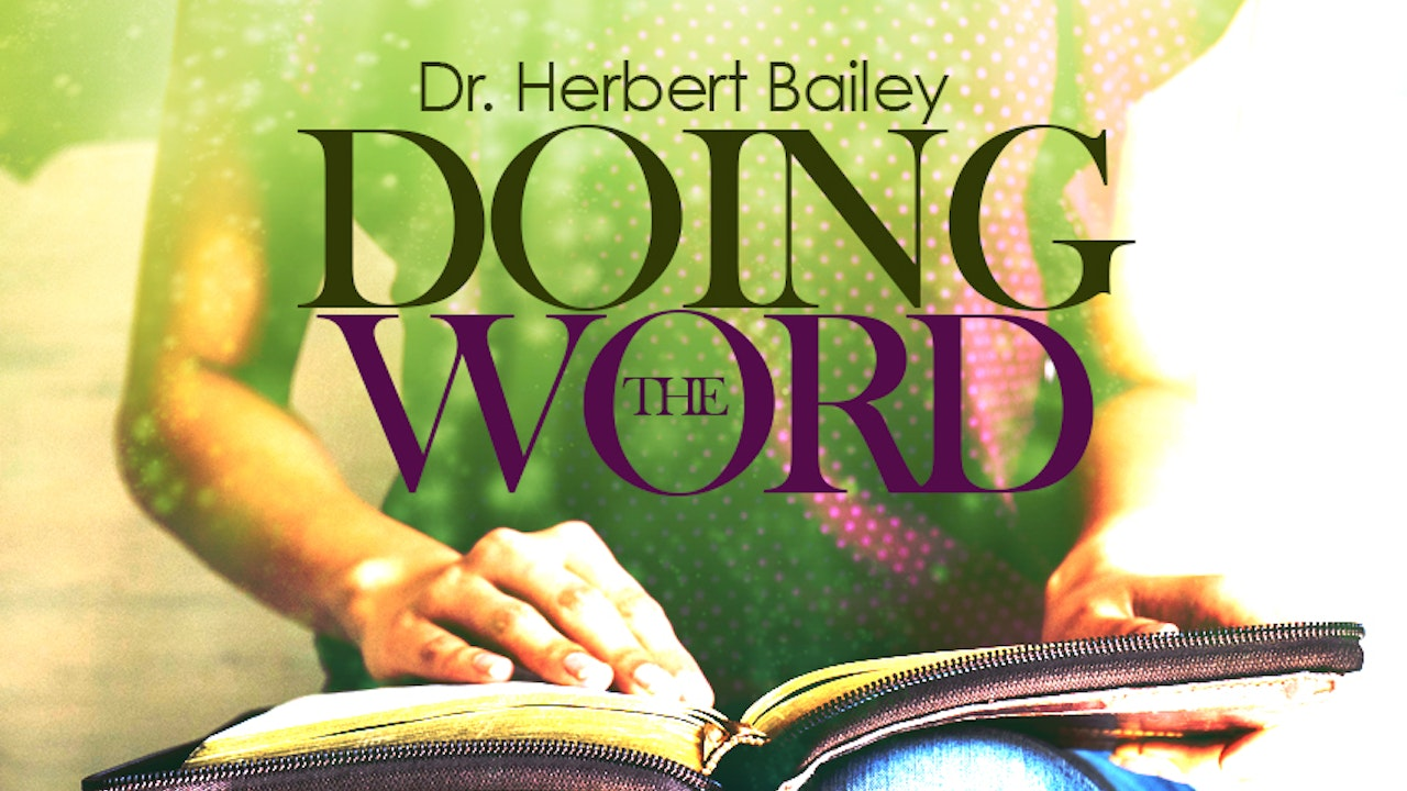 Doing the Word - Dr. Herbert Bailey