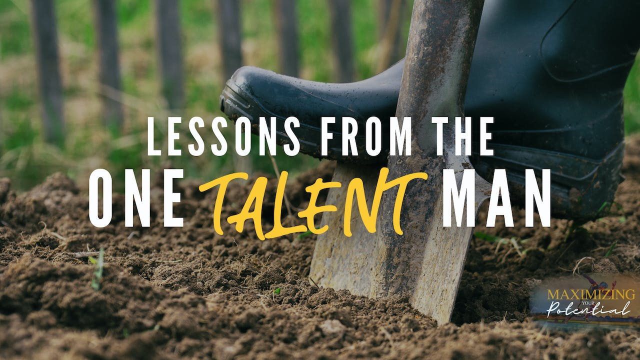 Lessons from the One Talent Man
