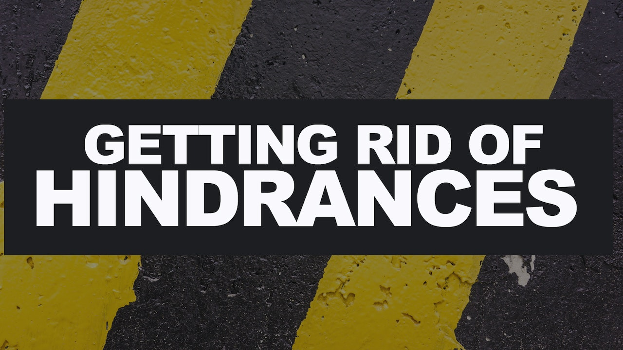 Getting Rid of Hindrances