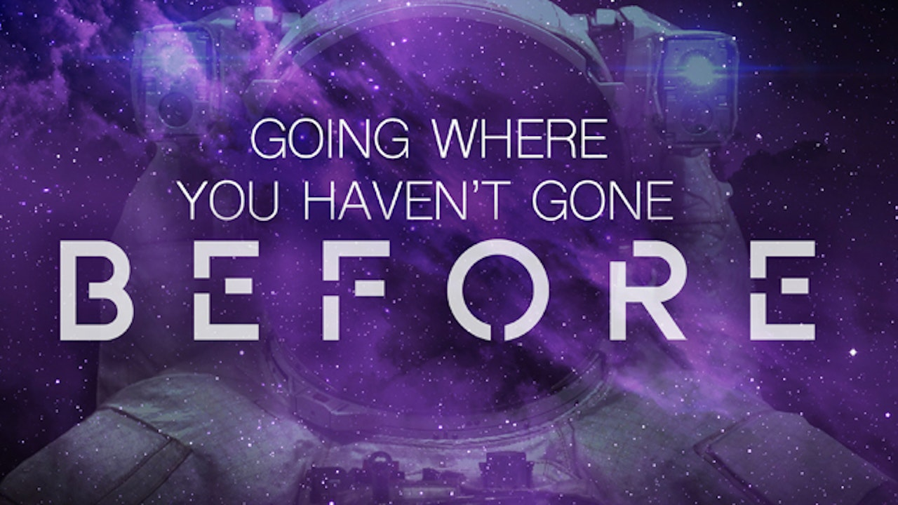 Going Where You Haven't Gone Before - Dr. Herbert Bailey