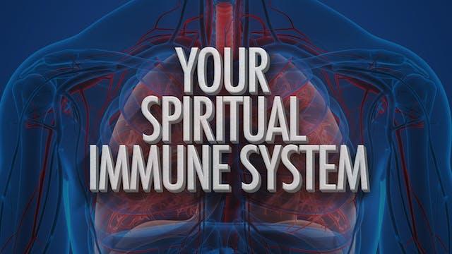 Your Spiritual Immune System