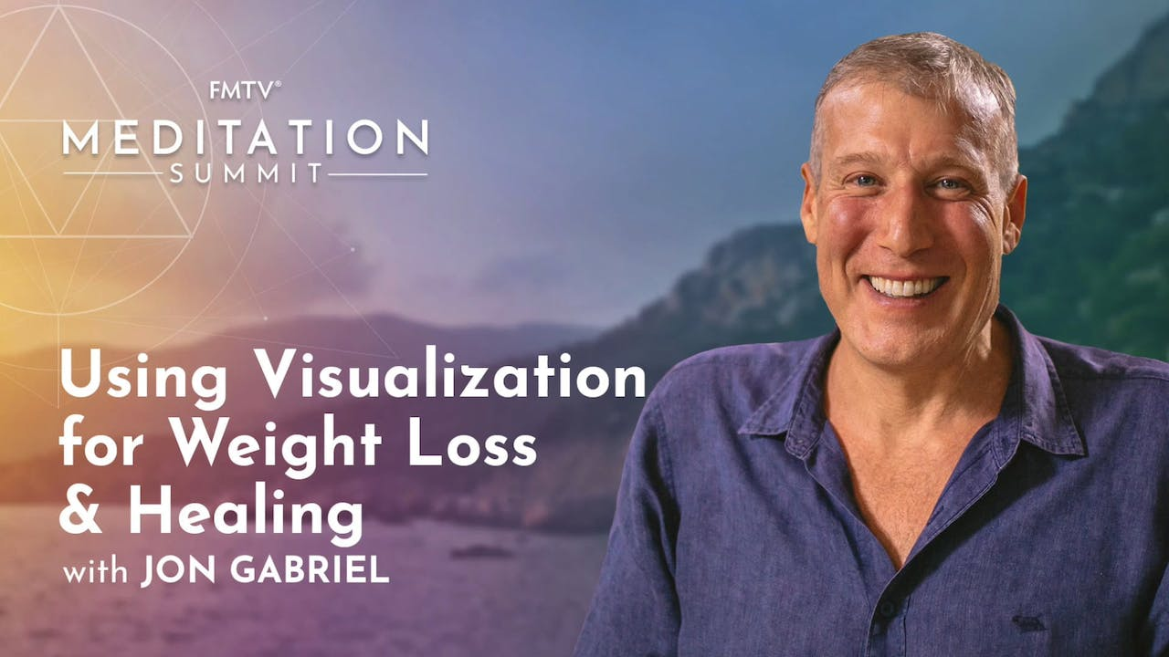 USING VISUALIZATION FOR WEIGHT LOSS & HEALING WITH JON