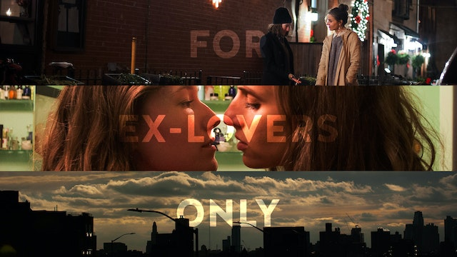 For Ex-Lovers Only: Full Series
