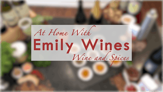 At Home | Wines and Spices with Emily Wines, MS