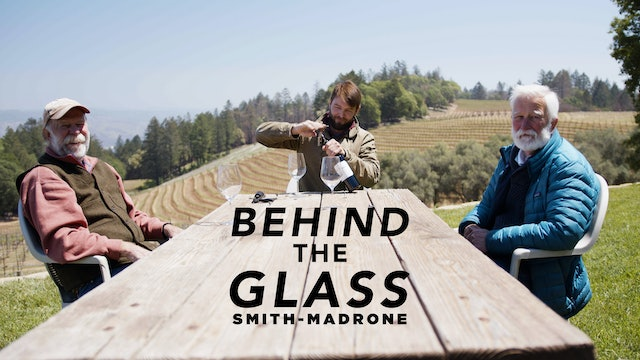 Behind the Glass: Smith-Madrone