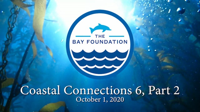 The Bay Foundation Coastal Connections 6: Part 2