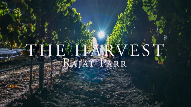 Harvest Episode 1: Rajat Parr
