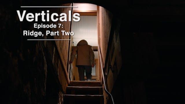 Verticals Episode 7: Ridge Part 2