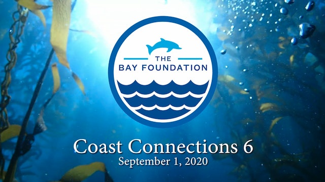 The Bay Foundation Coastal Connections 6: Part 1