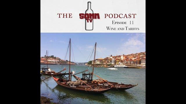 SommTV Podcast Ep11 Wine and Tariffs