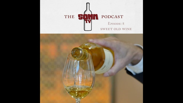 SommTV Podcast: Sweet Old Wine