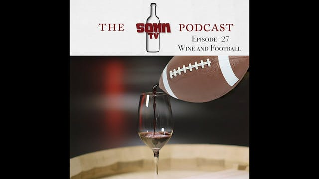 SommTV Podcast: Wine and Football