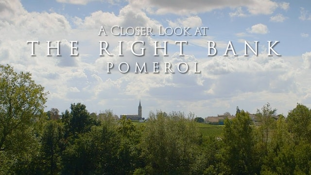 A Closer Look at the Right Bank: Pomerol