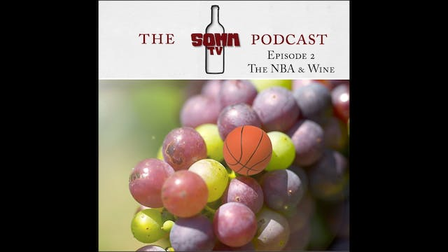 SommTV Podcast: The NBA & Wine