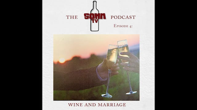 SommTV Podcast Ep4 Wine and Marriage