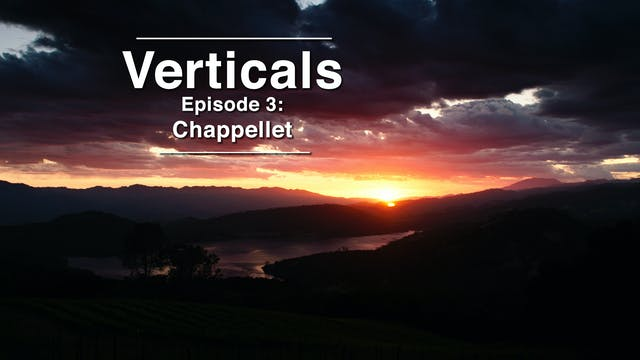 Verticals Episode 3: Chappellet