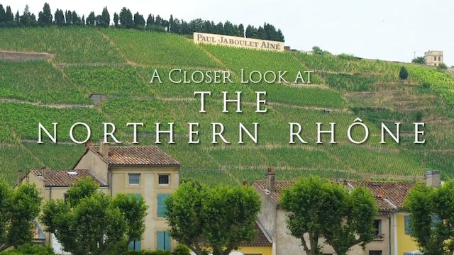 A Closer Look at The Northern Rhone