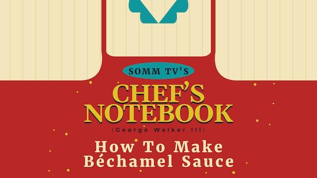 Chef's Notebook: Béchamel Sauce