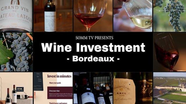 Wine Investment, Episode 1: Bordeaux