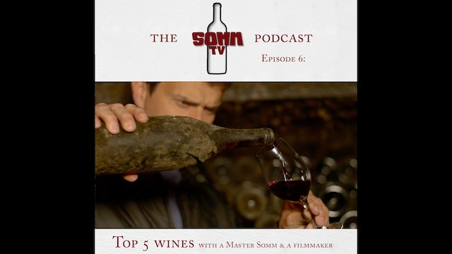 SommTV Podcast: Top Five Wines