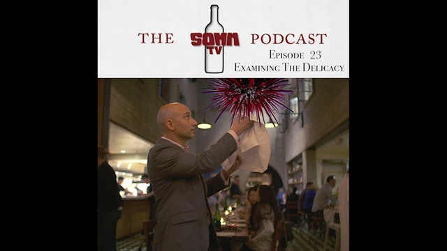 SommTV Podcast: Examining The Delicacy