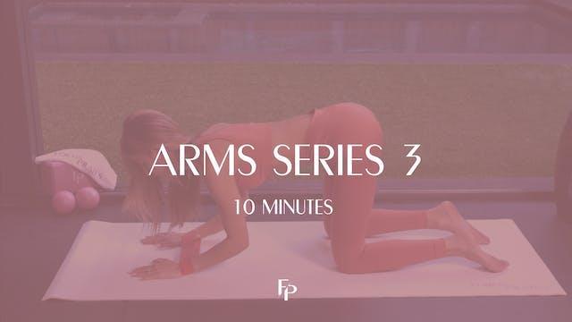 Arms Series 3 | 10 Min