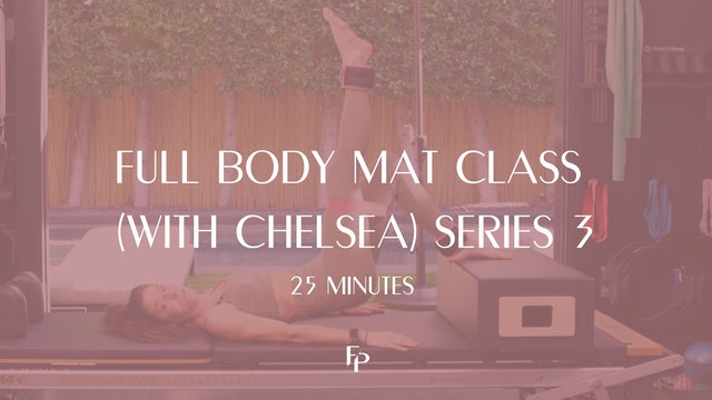 Full Body Mat Class (with Chelsea) Series 3 | 25 Min