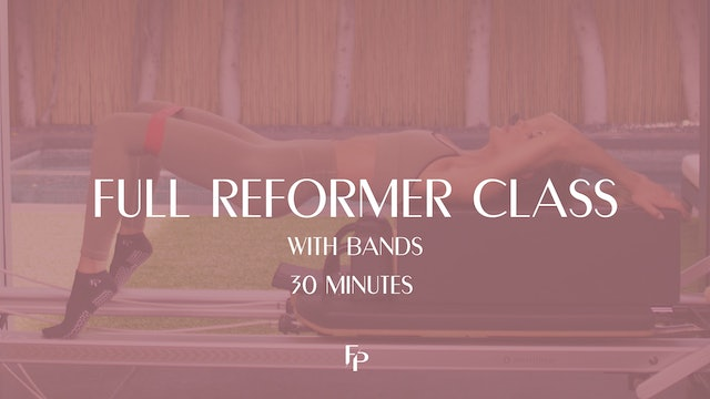 Full Body Reformer Class | With Bands | 30 Min
