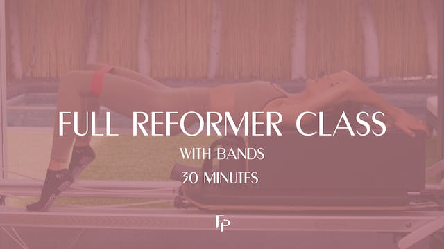 Full Body Reformer Class | With Bands...