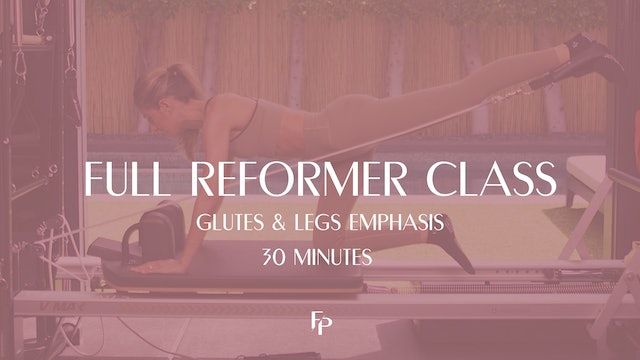 Full Body Reformer Class | Glutes & Legs Emphasis | 30 Min