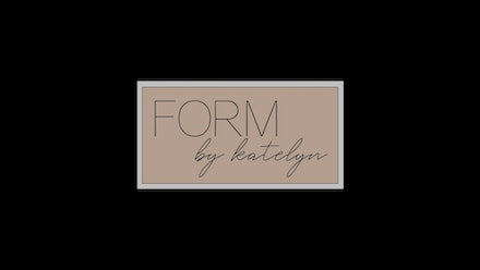 FORM by katelyn Video