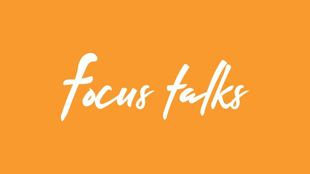 Focus Talks