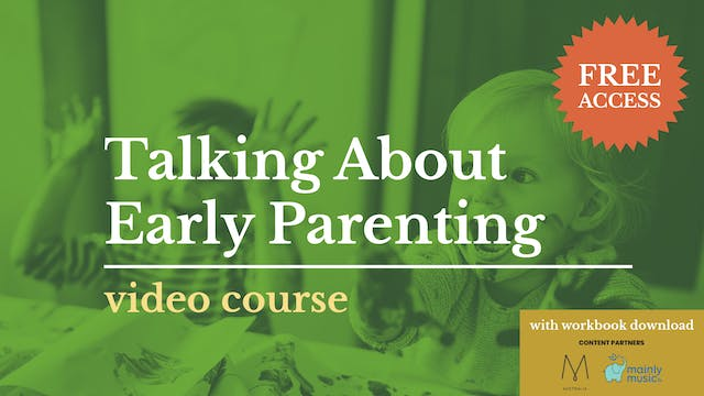 Talking about Early Parenting
