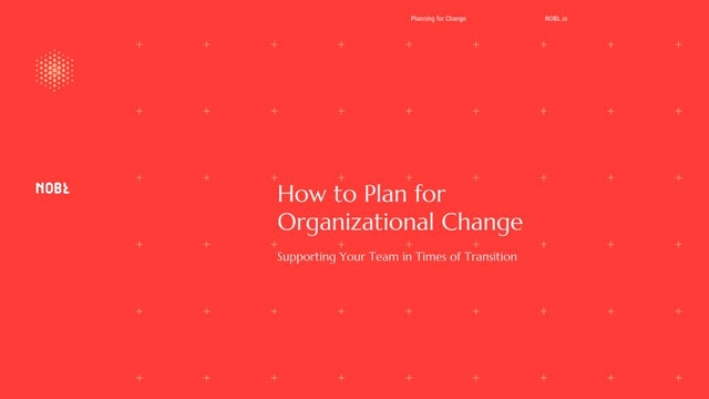 How to Plan for Organizational Change