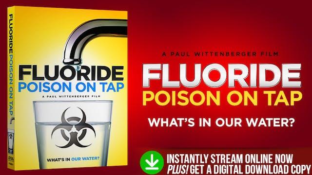 Fluoride: Poison on Tap