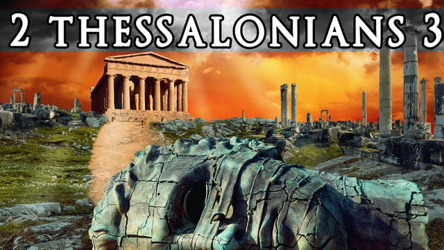 The Books of Thessalonians - 2 Thessalonians 3