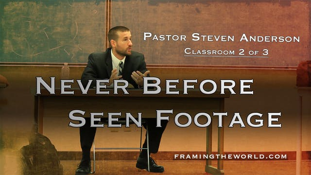Pastor Steven Anderson: College Classroom 2 of 3 (After the Tribulation)