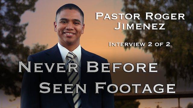 Pastor Roger Jimenez Interview 2 of 2...