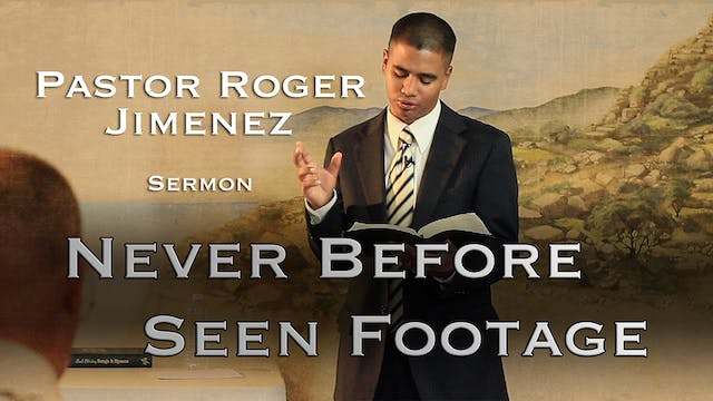 Pastor Roger Jimenez: Sermon 1 of 1 (After the Tribulation)