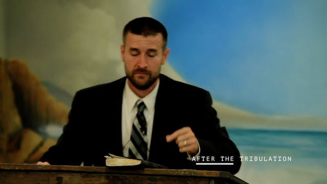 Pastor Steven Anderson: Sermon 2 of 2 (After the Tribulation)