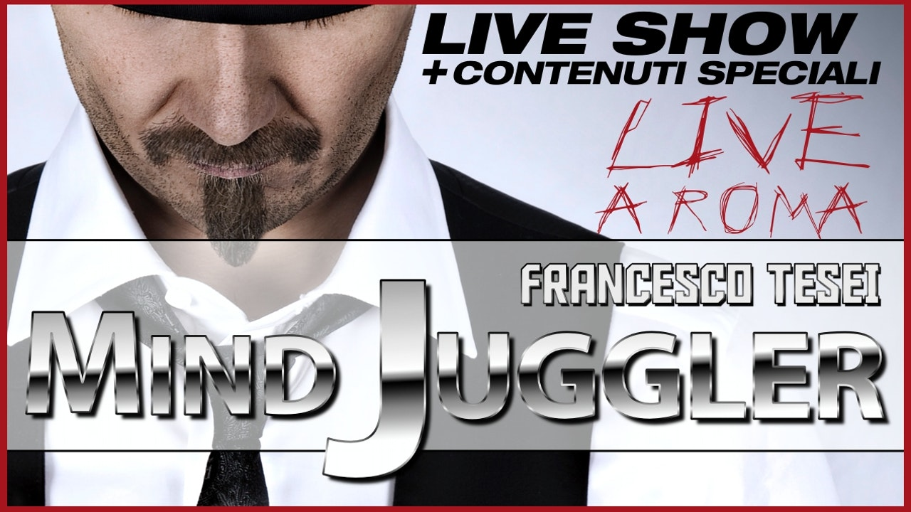 "Francesco Tesei ""MIND JUGGLER""   Live Show + Contenuti Speciali"