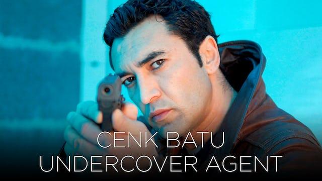 Cenk Batu Undercover Agent