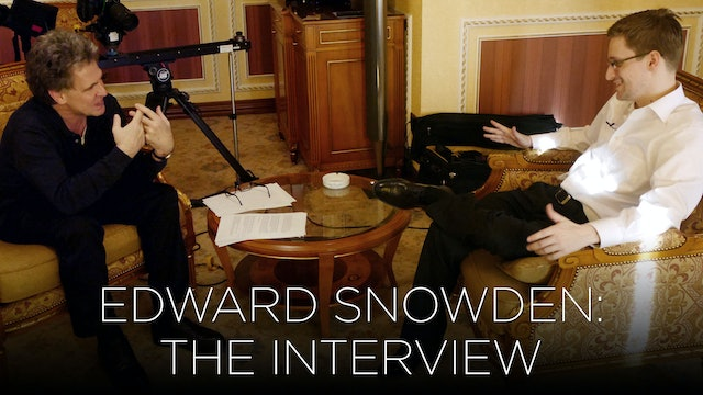 Edward Snowden: The Interview